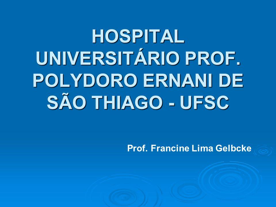 HOSPITAL UNIVERSITÁRIO PROF. POLYDORO ERNANI DE SÃO THIAGO - UFSC
