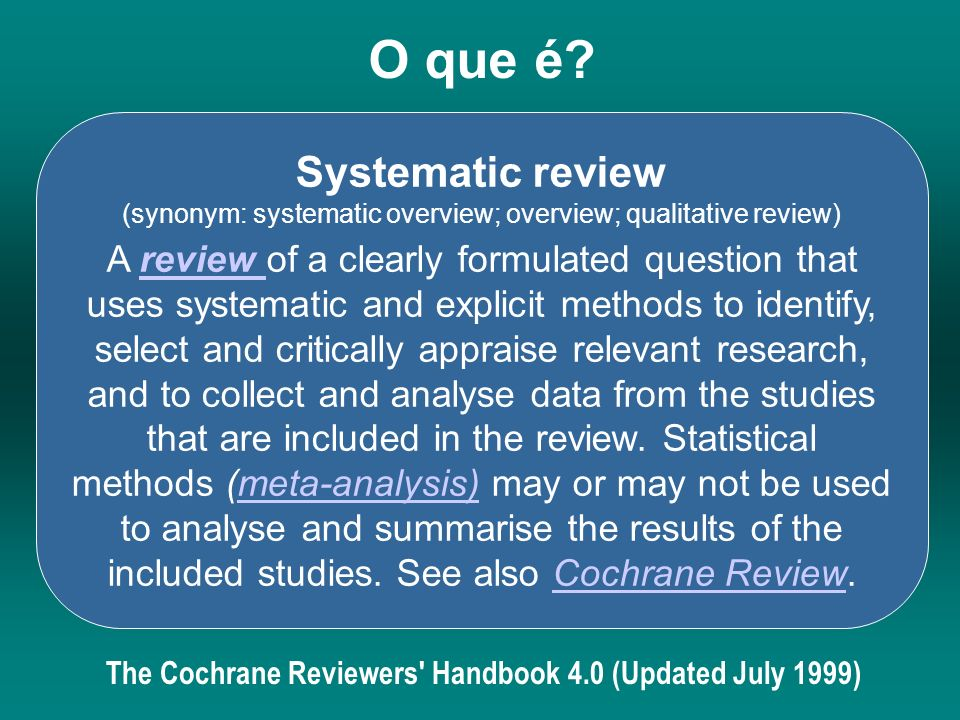 O que é Systematic review (synonym: systematic overview; overview; qualitative review)