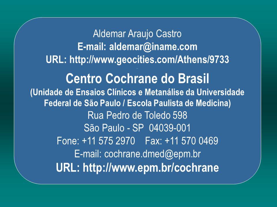E-mail: aldemar@iname.com Centro Cochrane do Brasil