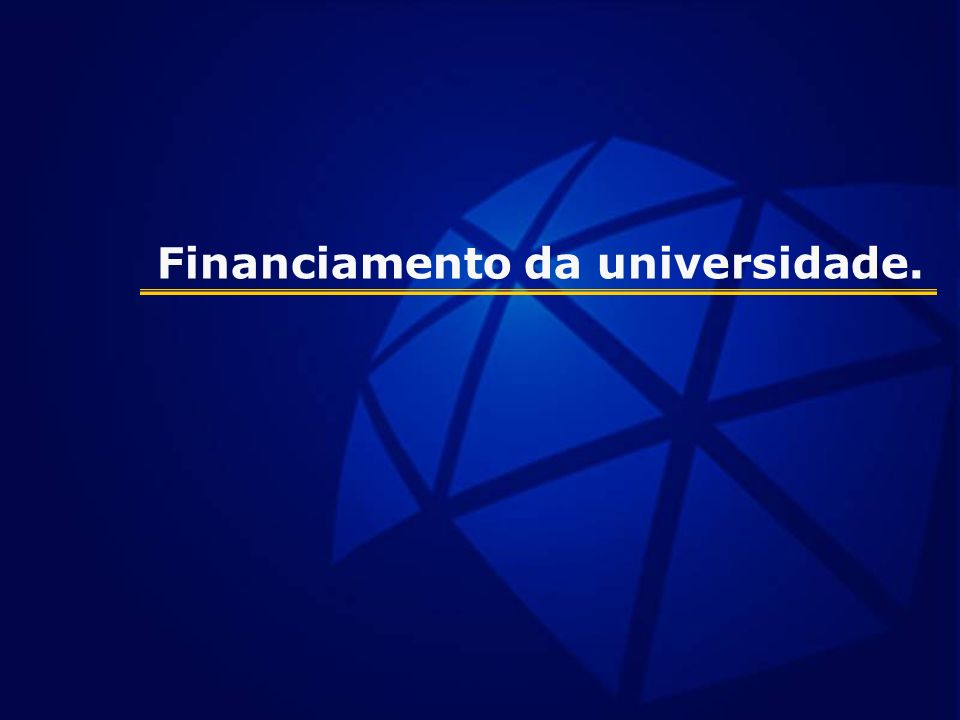 Financiamento da universidade.