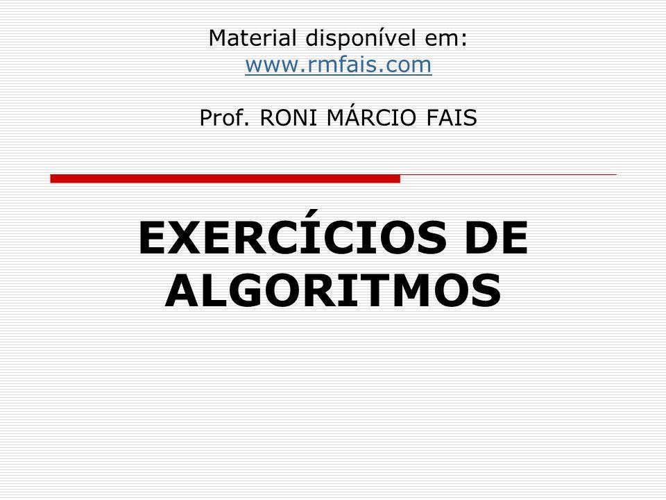 Material disponível em: www.rmfais.com Prof. RONI MÁRCIO FAIS