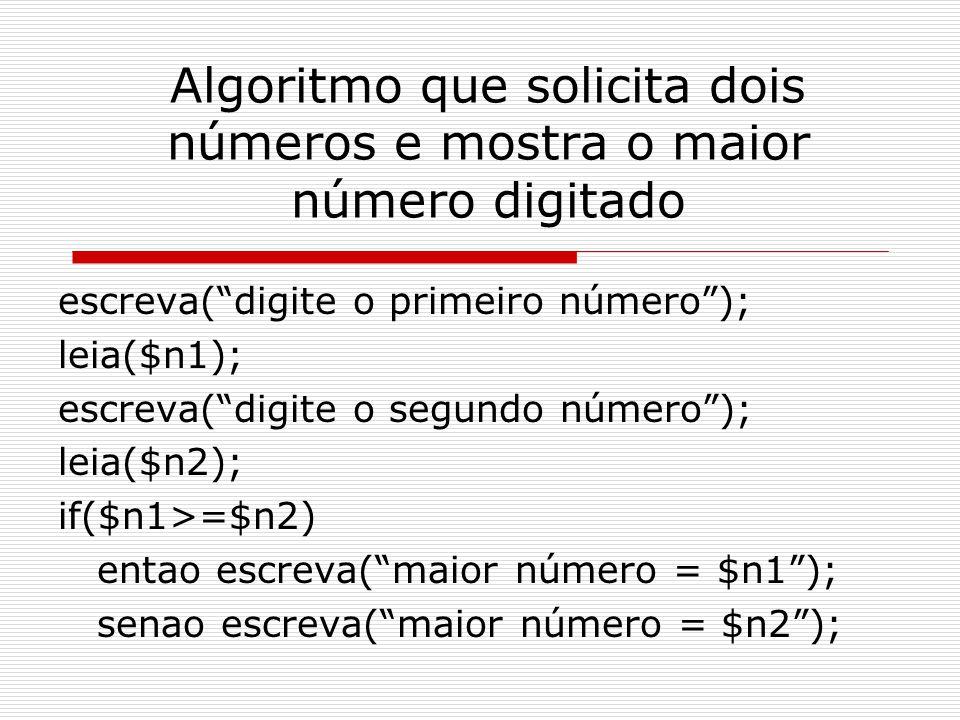Algoritmo que solicita dois números e mostra o maior número digitado