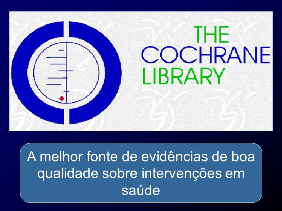 A melhor fonte de evidências de boa qualidade sobre intervenções em saúde