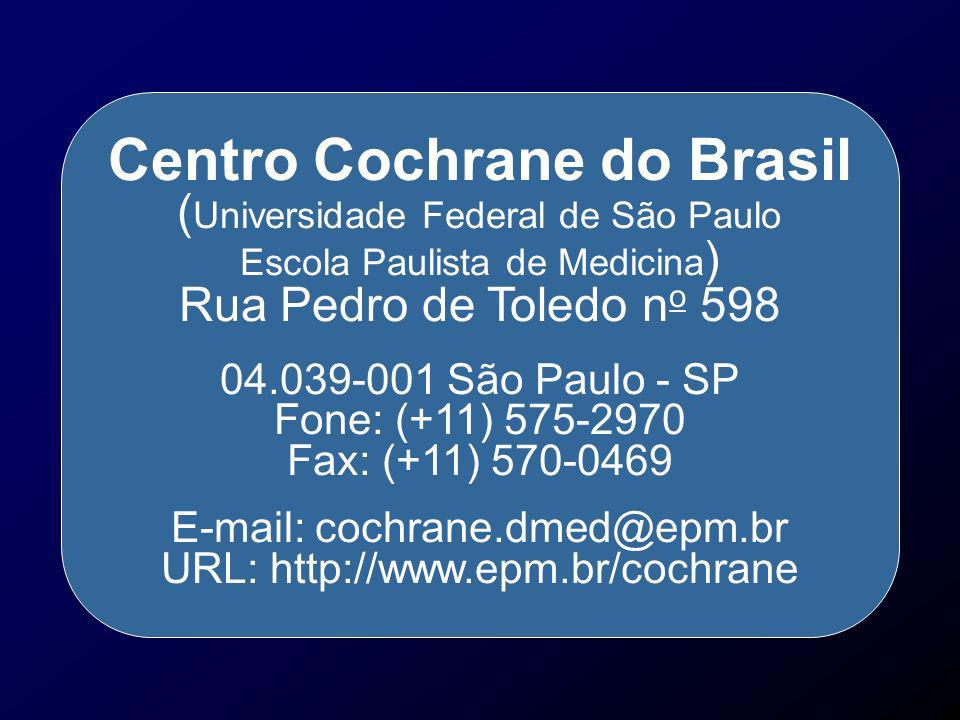 E-mail: cochrane.dmed@epm.br URL: http://www.epm.br/cochrane