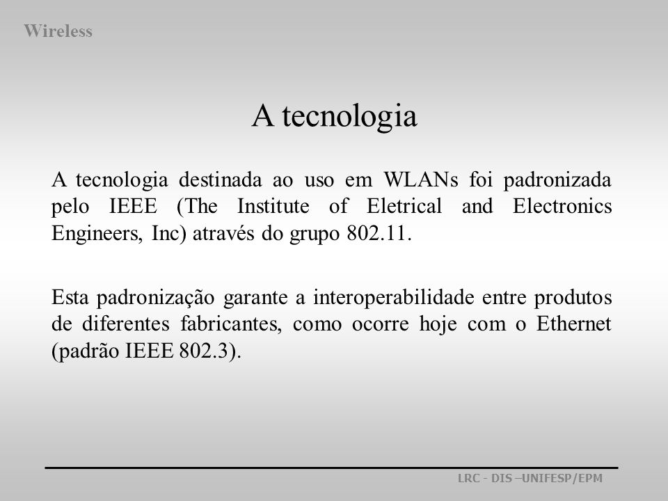 Wireless A tecnologia.