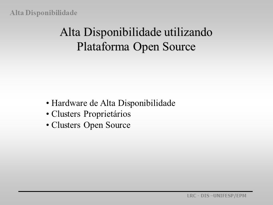Alta Disponibilidade utilizando Plataforma Open Source