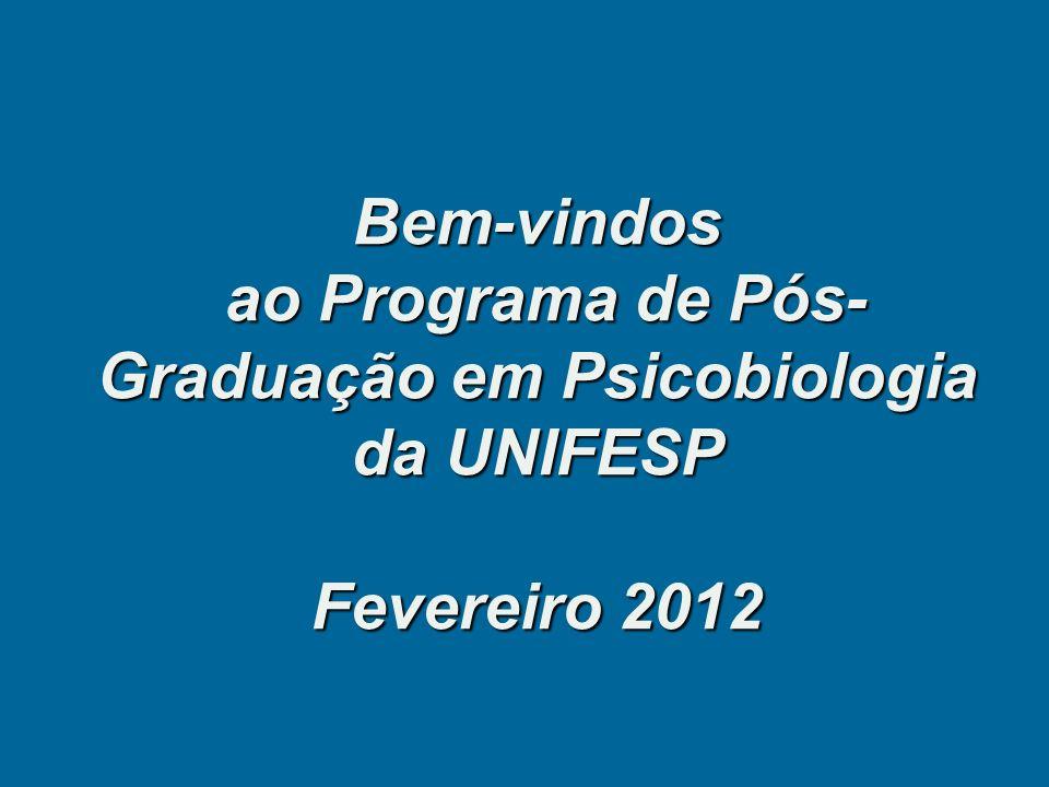 Bem-vindos ao Programa de Pós-Graduação em Psicobiologia da UNIFESP Fevereiro 2012