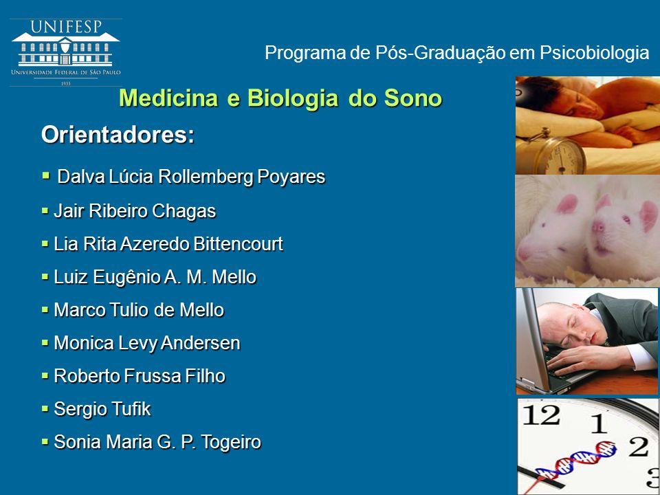 Medicina e Biologia do Sono Orientadores: