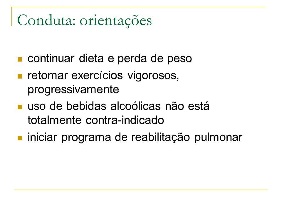 Conduta: orientações continuar dieta e perda de peso