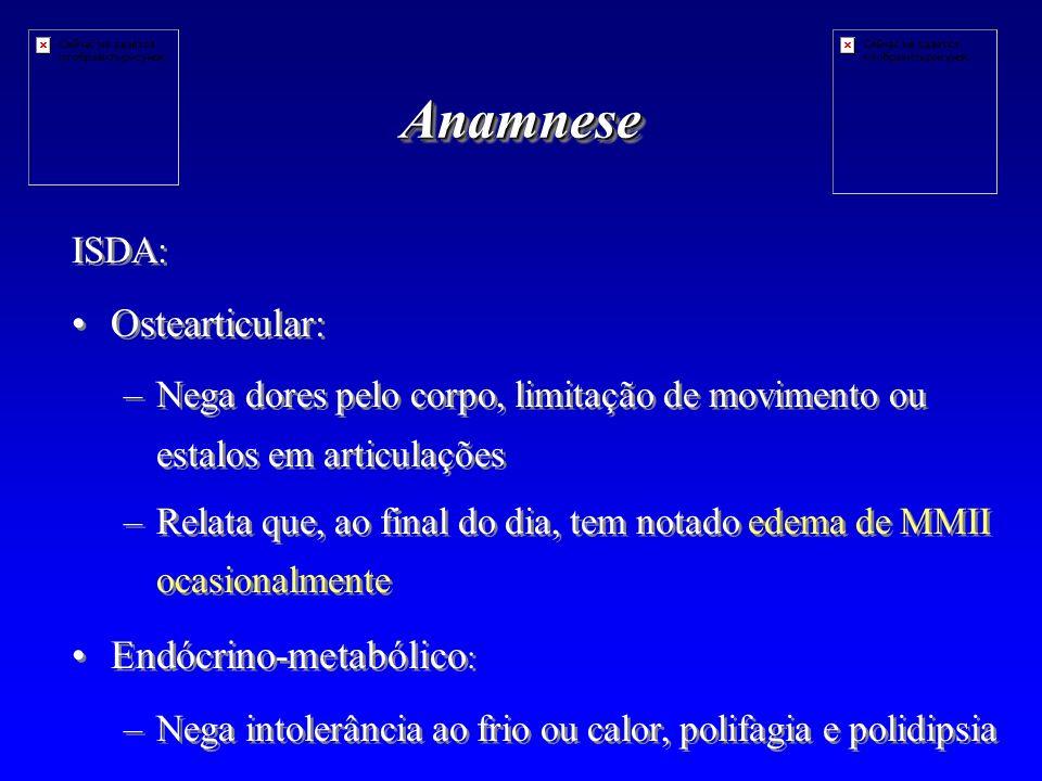 Anamnese Ostearticular: Endócrino-metabólico: ISDA: