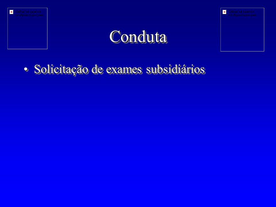 Conduta Solicitação de exames subsidiários