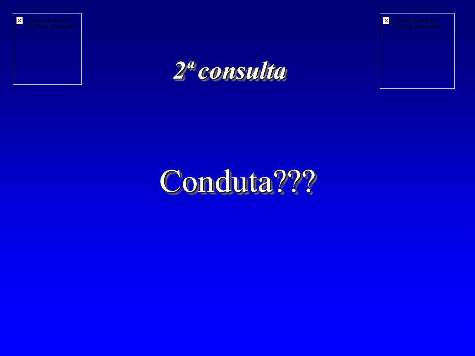 2ª consulta Conduta