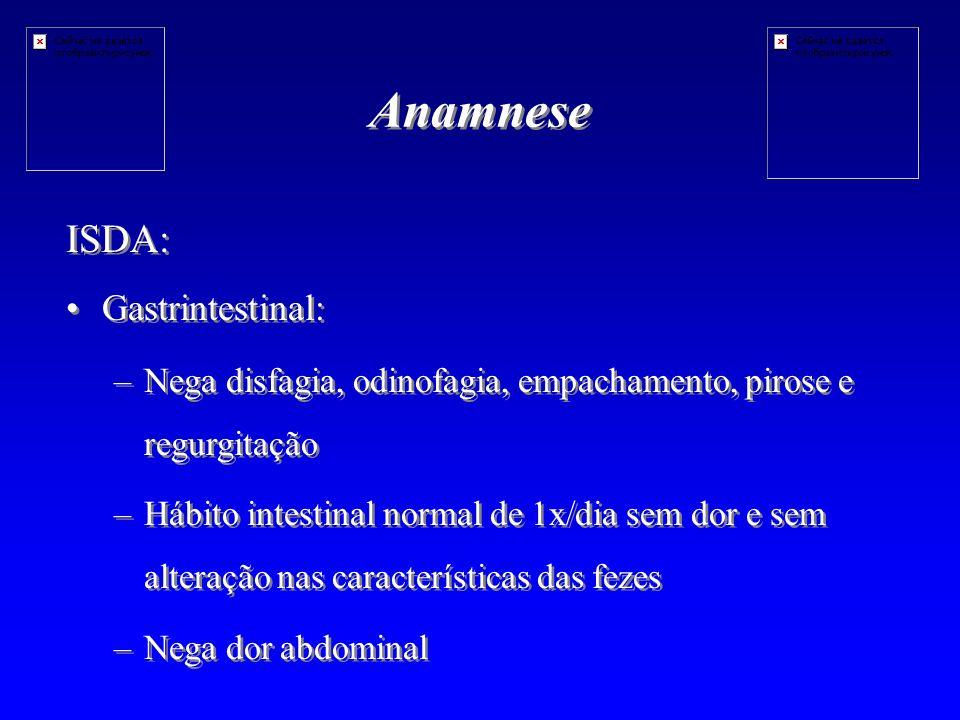 Anamnese ISDA: Gastrintestinal: