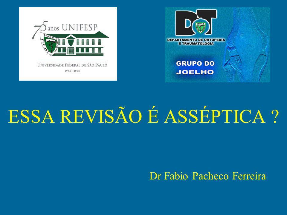 ESSA REVISÃO É ASSÉPTICA Dr Fabio Pacheco Ferreira