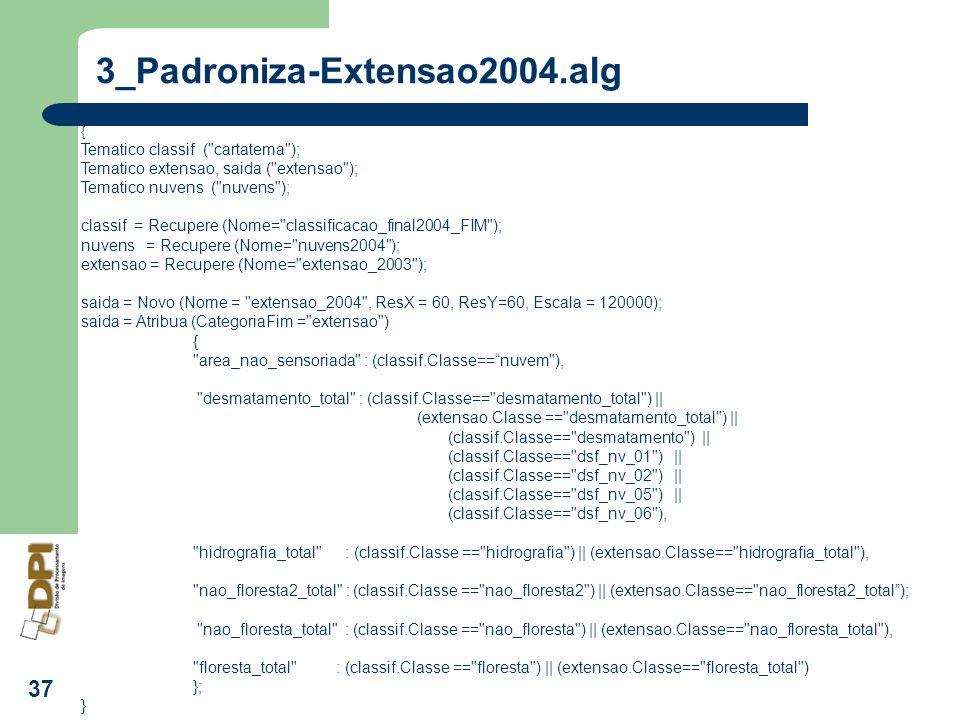 3_Padroniza-Extensao2004.alg Tematico classif ( cartatema );