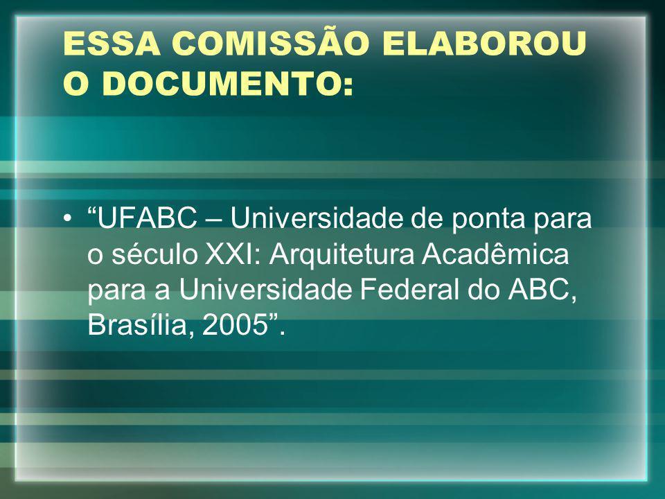 ESSA COMISSÃO ELABOROU O DOCUMENTO:
