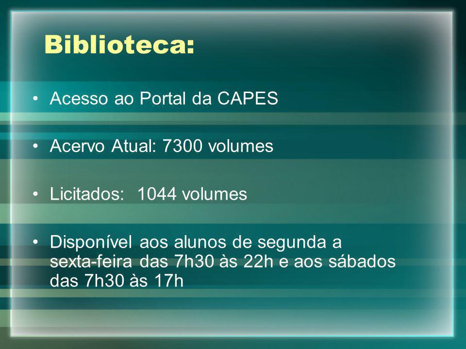 Biblioteca: Acesso ao Portal da CAPES Acervo Atual: 7300 volumes