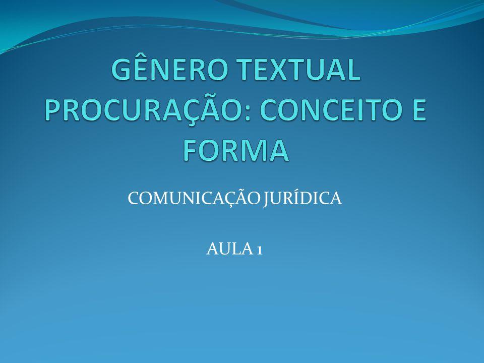 GÊNERO TEXTUAL PROCURAÇÃO: CONCEITO E FORMA