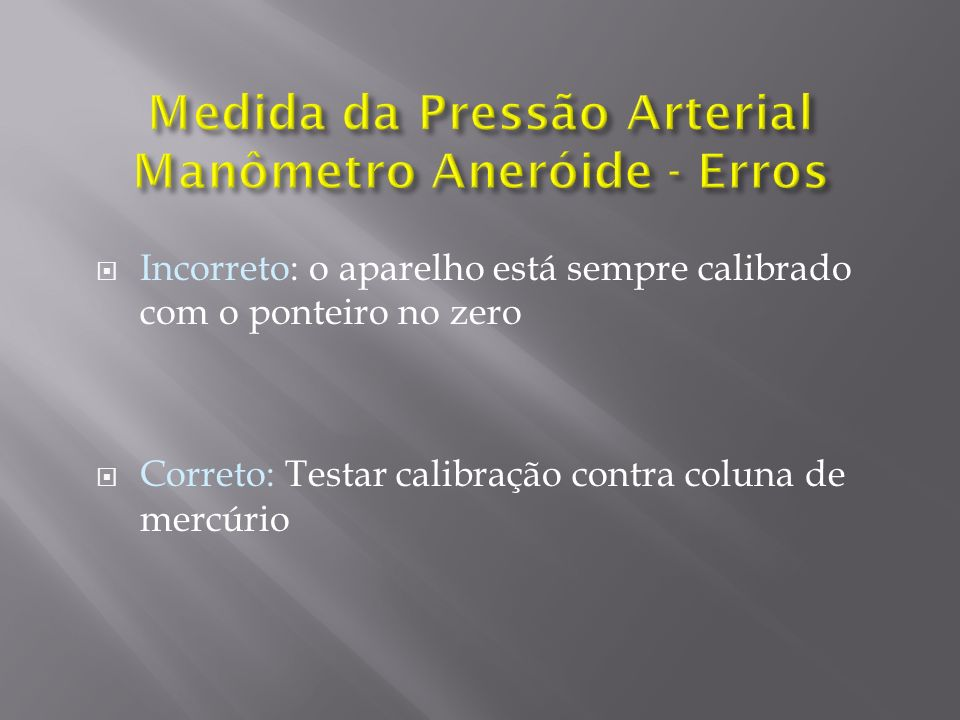Medida da Pressão Arterial Manômetro Aneróide - Erros