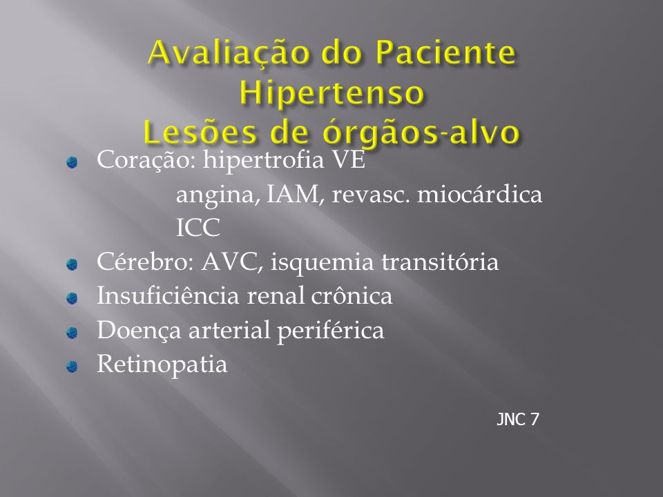 Avaliação do Paciente Hipertenso Lesões de órgãos-alvo