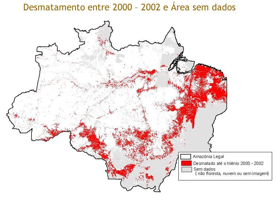 Desmatamento entre 2000 – 2002 e Área sem dados