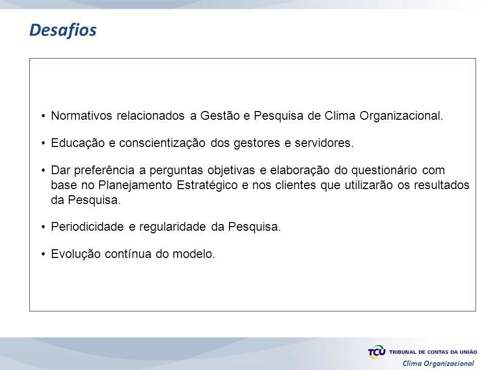 Desafios Normativos relacionados a Gestão e Pesquisa de Clima Organizacional. Educação e conscientização dos gestores e servidores.