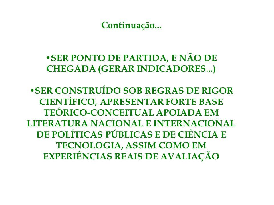 SER PONTO DE PARTIDA, E NÃO DE CHEGADA (GERAR INDICADORES...)