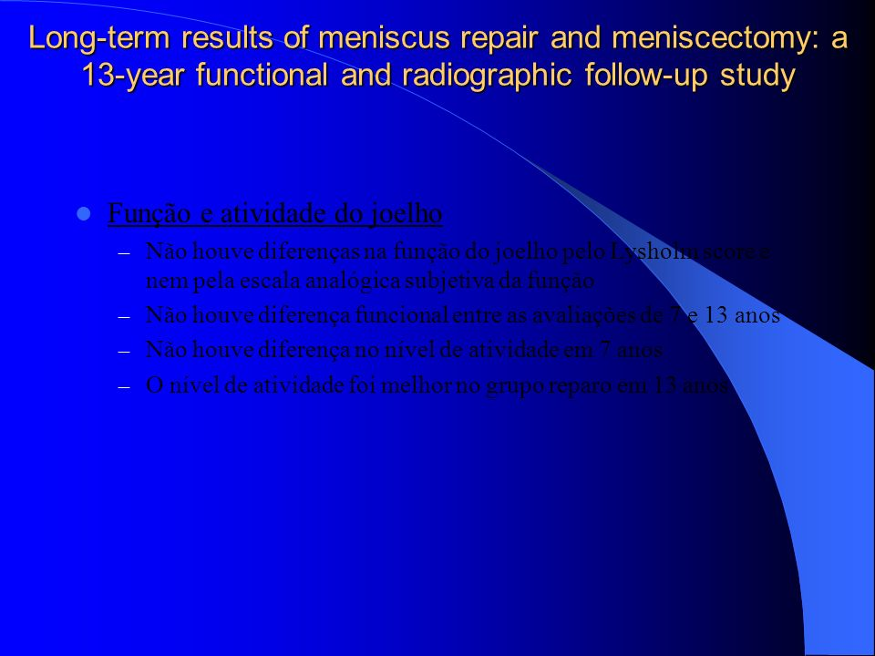 Long-term results of meniscus repair and meniscectomy: a 13-year functional and radiographic follow-up study