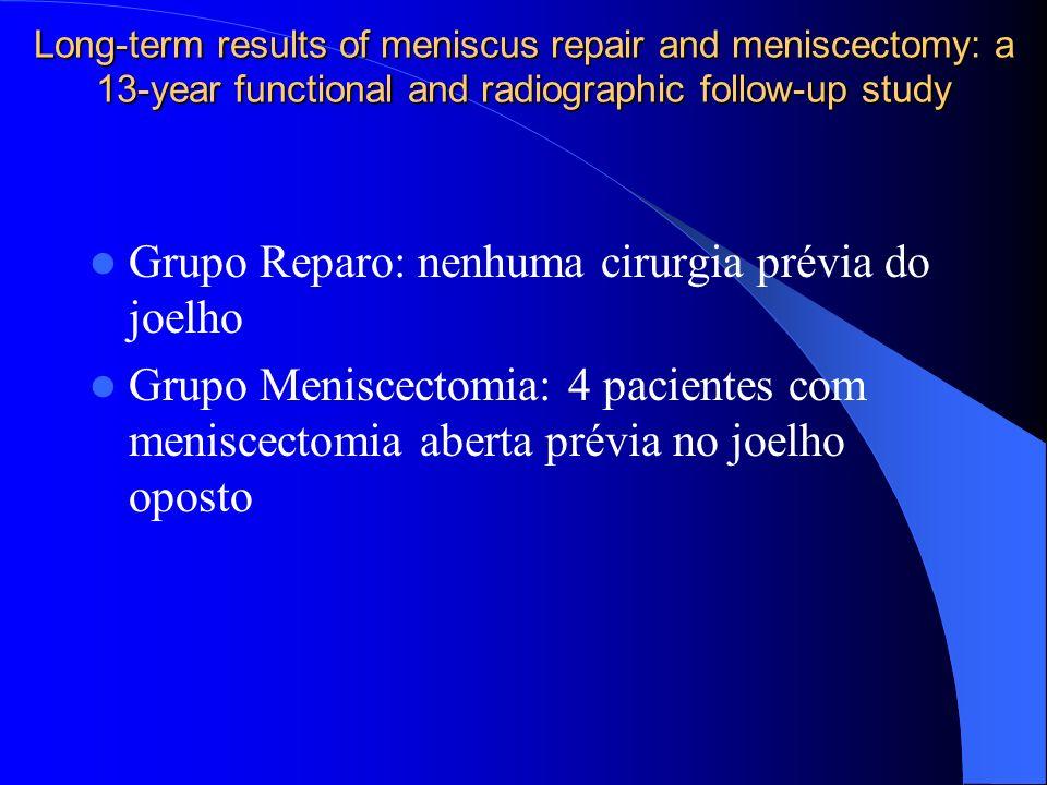 Grupo Reparo: nenhuma cirurgia prévia do joelho
