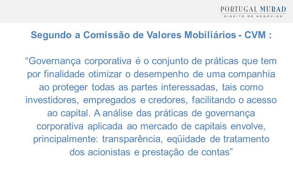 Segundo a Comissão de Valores Mobiliários - CVM :