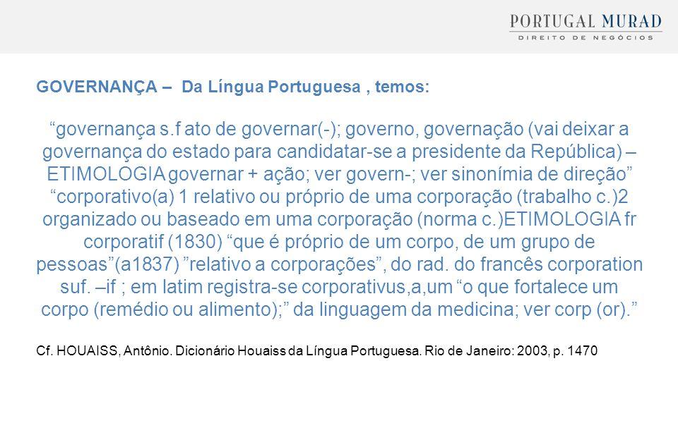 GOVERNANÇA – Da Língua Portuguesa , temos: