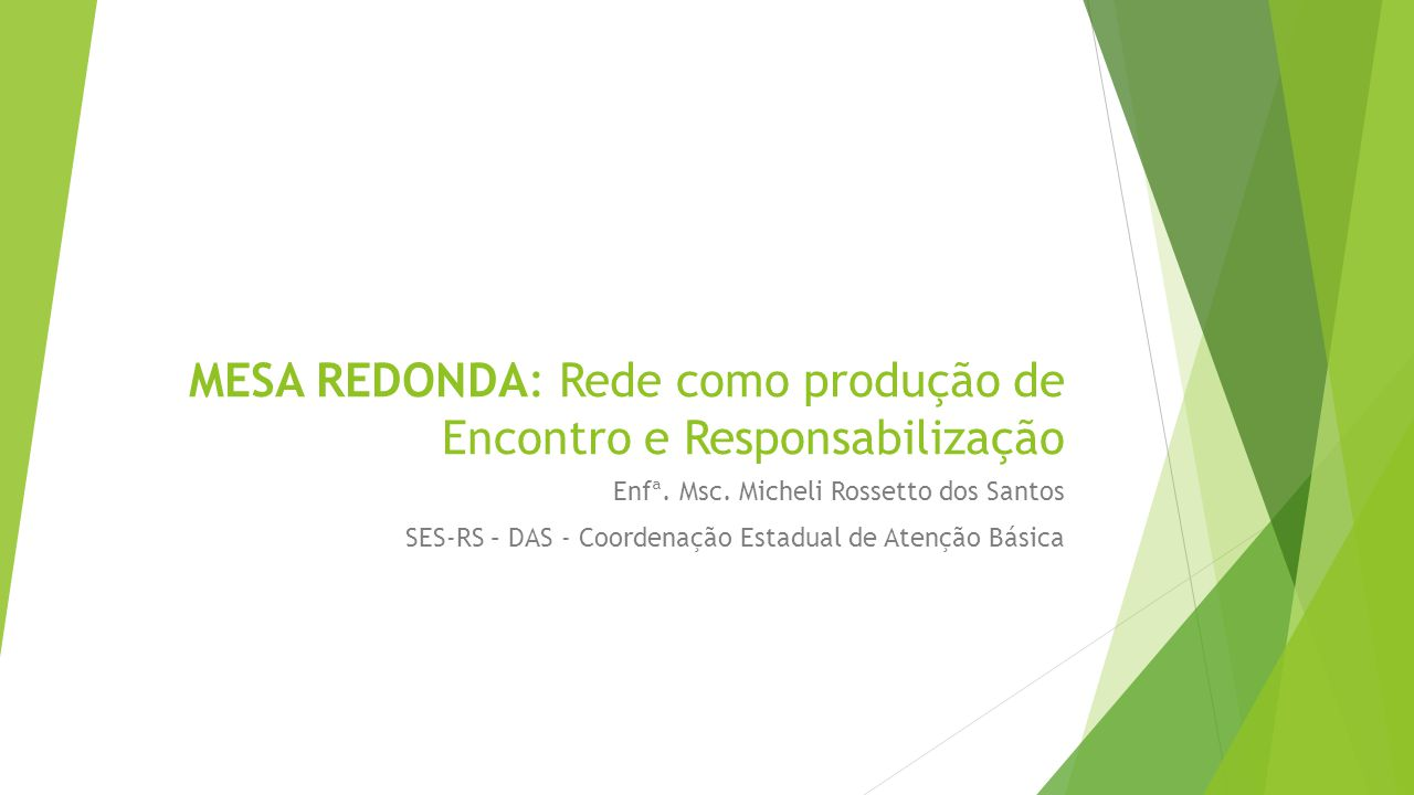 MESA REDONDA: Rede como produção de Encontro e Responsabilização