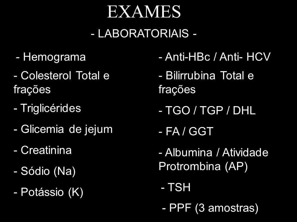 EXAMES - LABORATORIAIS - - Hemograma - Anti-HBc / Anti- HCV