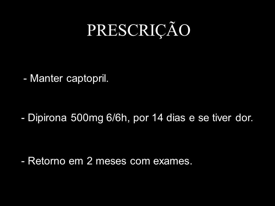 PRESCRIÇÃO - Manter captopril.