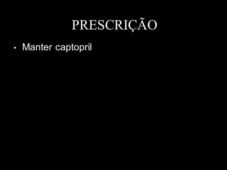 PRESCRIÇÃO Manter captopril