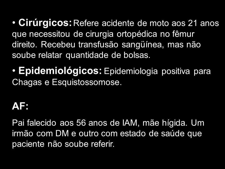Epidemiológicos: Epidemiologia positiva para Chagas e Esquistossomose.