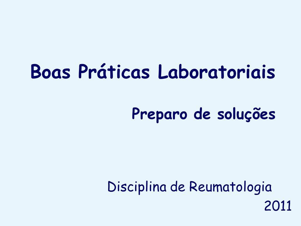 Boas Práticas Laboratoriais Preparo de soluções