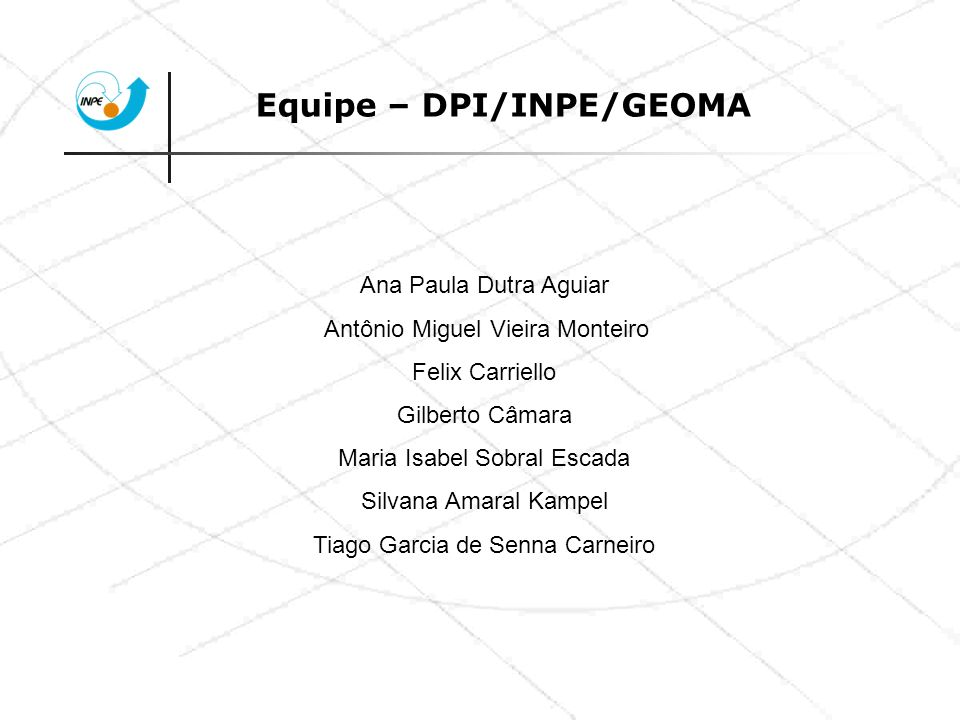 Equipe – DPI/INPE/GEOMA