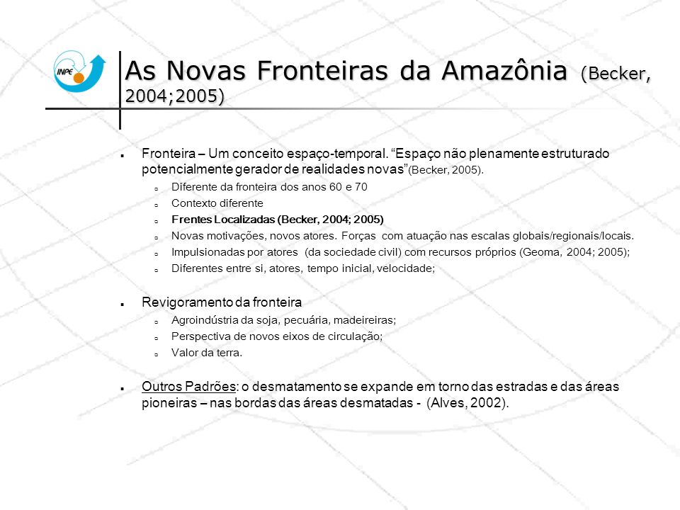 As Novas Fronteiras da Amazônia (Becker, 2004;2005)