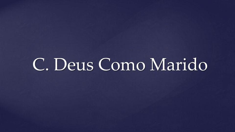 C. Deus Como Marido
