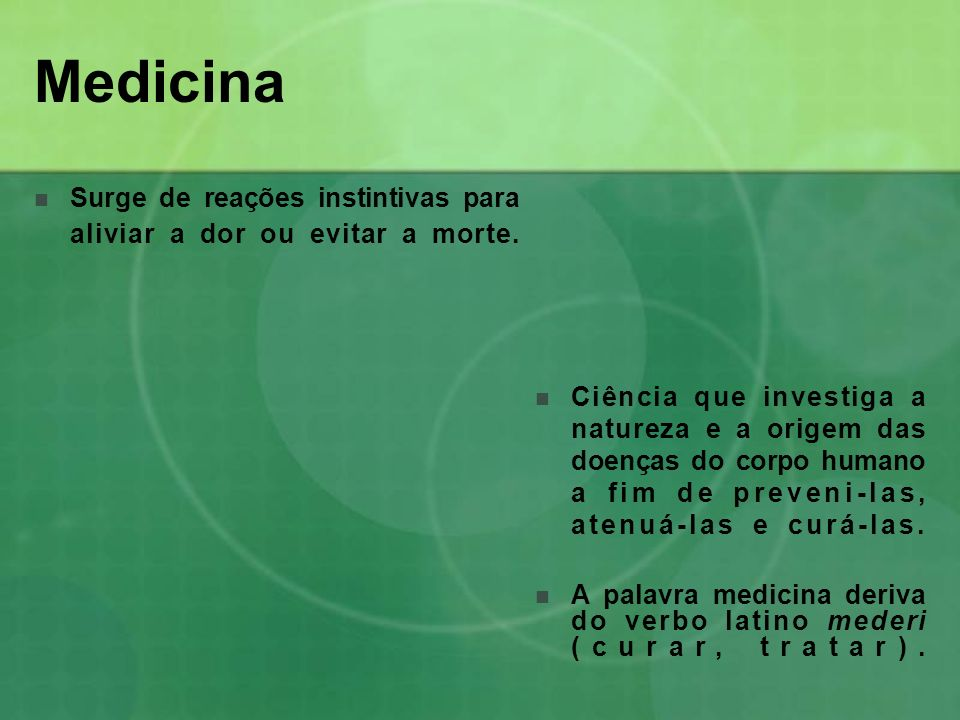 MedicinaSurge de reações instintivas para aliviar a dor ou evitar a morte.