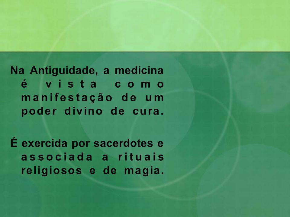 Na Antiguidade, a medicina é vista como manifestação de um poder divino de cura.
