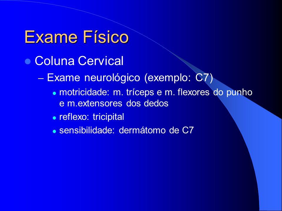 Exame Físico Coluna Cervical Exame neurológico (exemplo: C7)