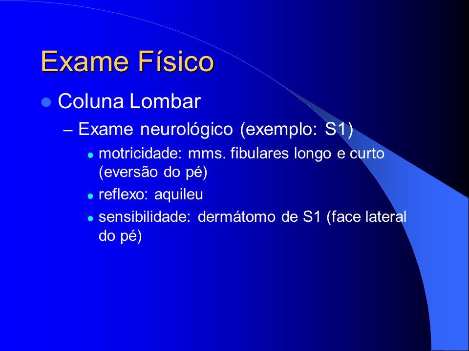 Exame Físico Coluna Lombar Exame neurológico (exemplo: S1)