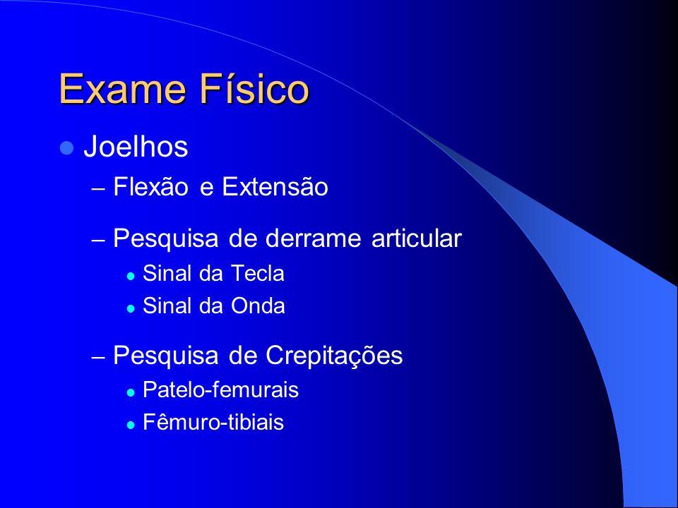 Exame Físico Joelhos Flexão e Extensão Pesquisa de derrame articular