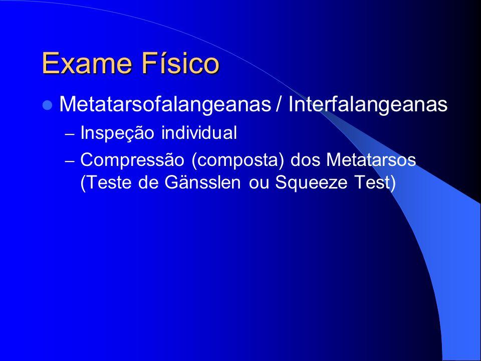 Exame Físico Metatarsofalangeanas / Interfalangeanas