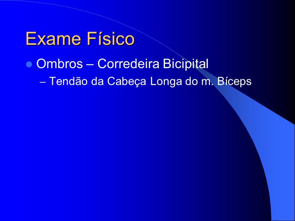 Exame Físico Ombros – Corredeira Bicipital