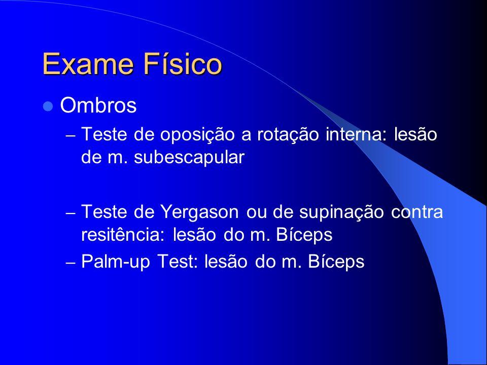 Exame Físico Ombros. Teste de oposição a rotação interna: lesão de m. subescapular.