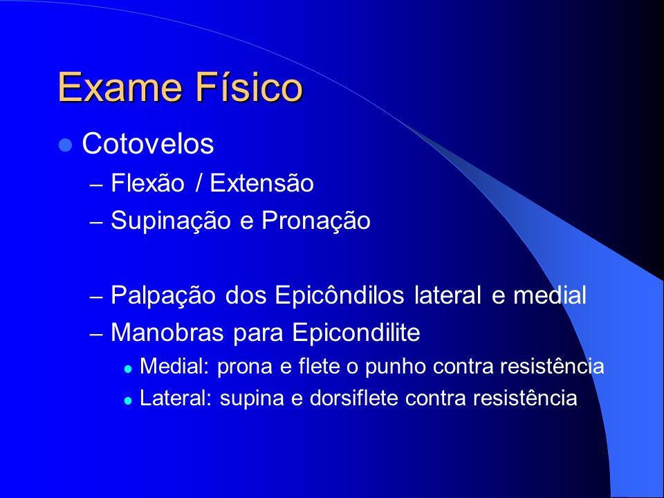 Exame Físico Cotovelos Flexão / Extensão Supinação e Pronação