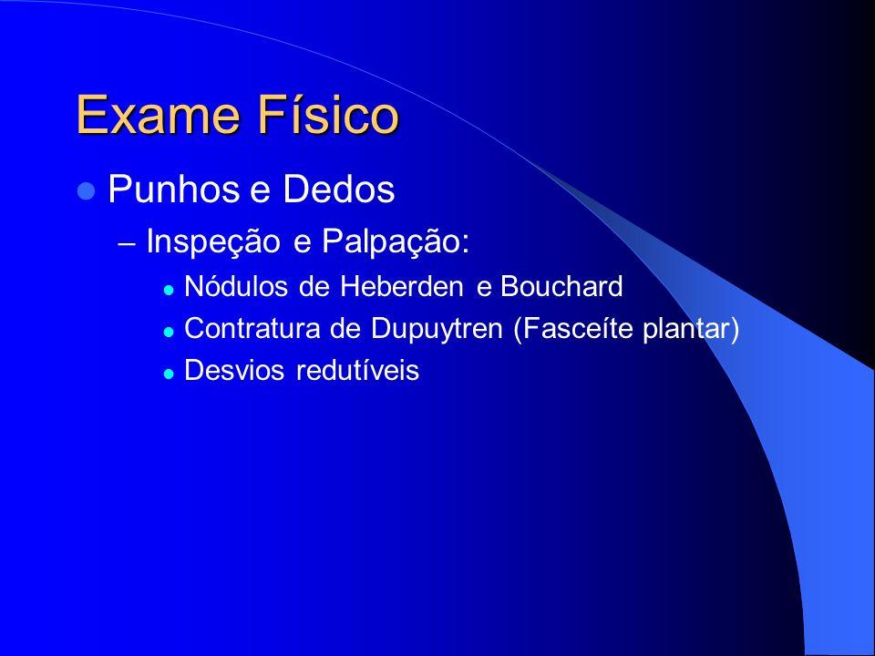 Exame Físico Punhos e Dedos Inspeção e Palpação: